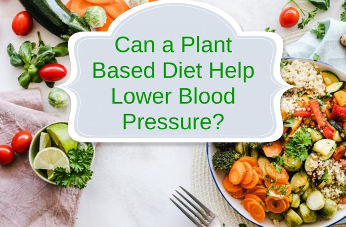 Can-a-Plant-Based-Diet-Help-Lower-Blood-Pressure